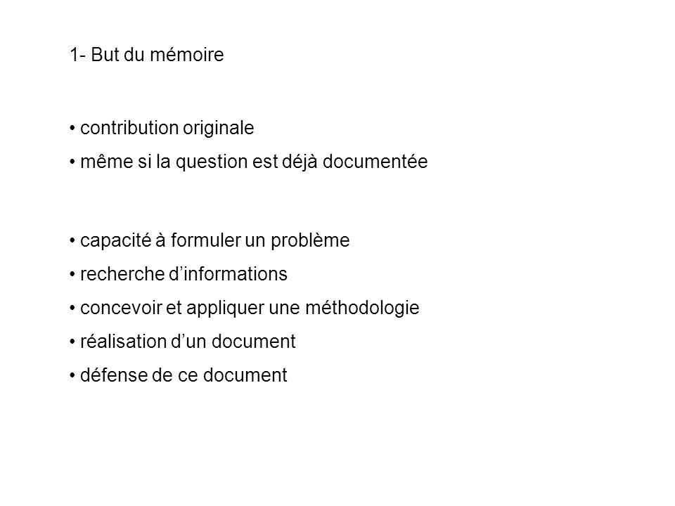 1- But du mémoire contribution originale même si la question est déjà documentée capacité à formuler un problème recherche dinformations concevoir et