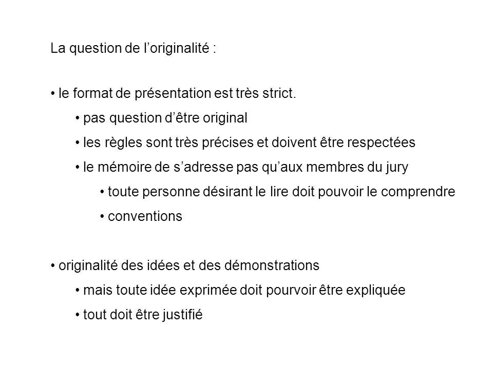 La question de loriginalité : le format de présentation est très strict.