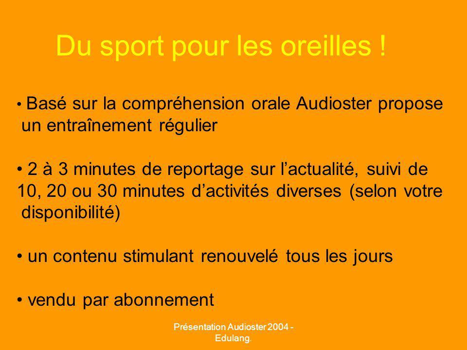 Présentation Audioster 2004 - Edulang. Du sport pour les oreilles .