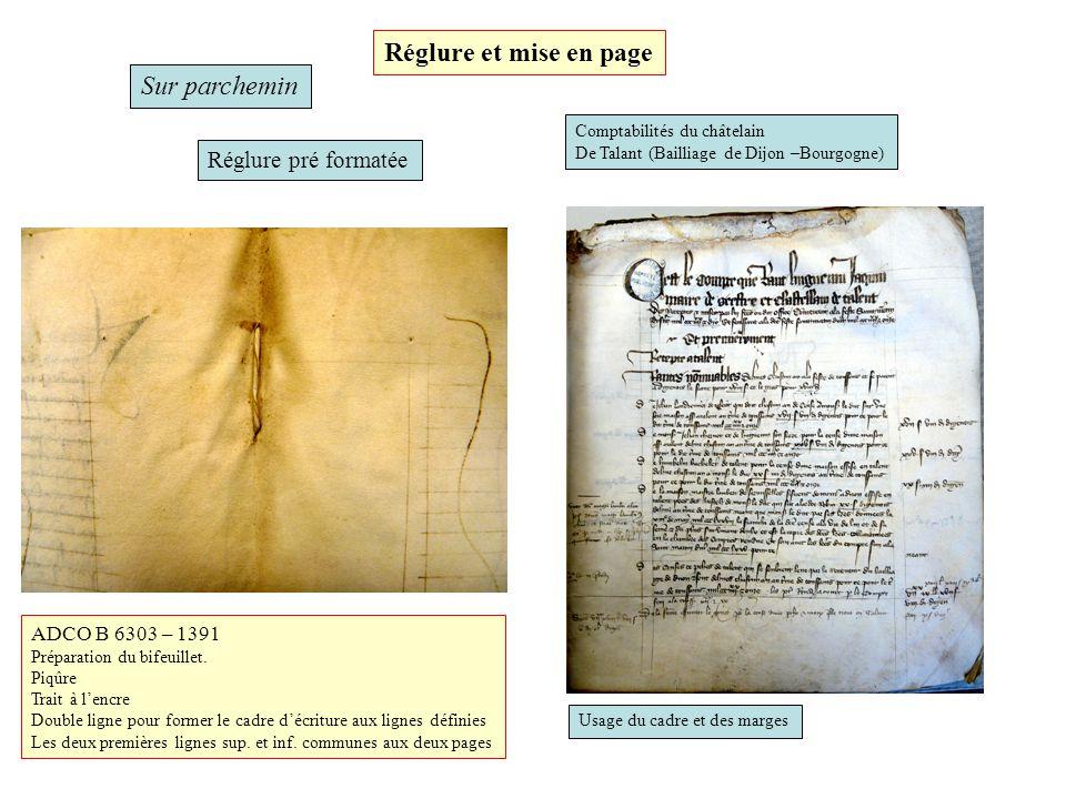 Sur parchemin Réglure pré formatée Comptabilités du châtelain De Talant (Bailliage de Dijon –Bourgogne) ADCO B 6303 – 1391 Préparation du bifeuillet.
