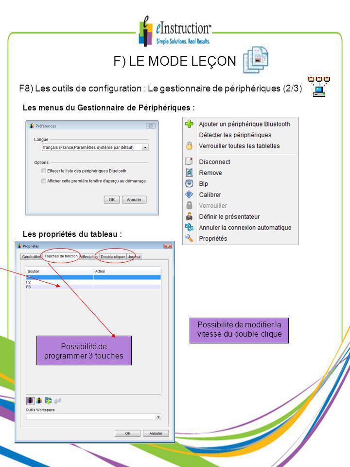 F) LE MODE LEÇON F8) Les outils de configuration : Le gestionnaire de périphériques (2/3) Les menus du Gestionnaire de Périphériques : Les propriétés du tableau : Possibilité de programmer 3 touches Possibilité de modifier la vitesse du double-clique