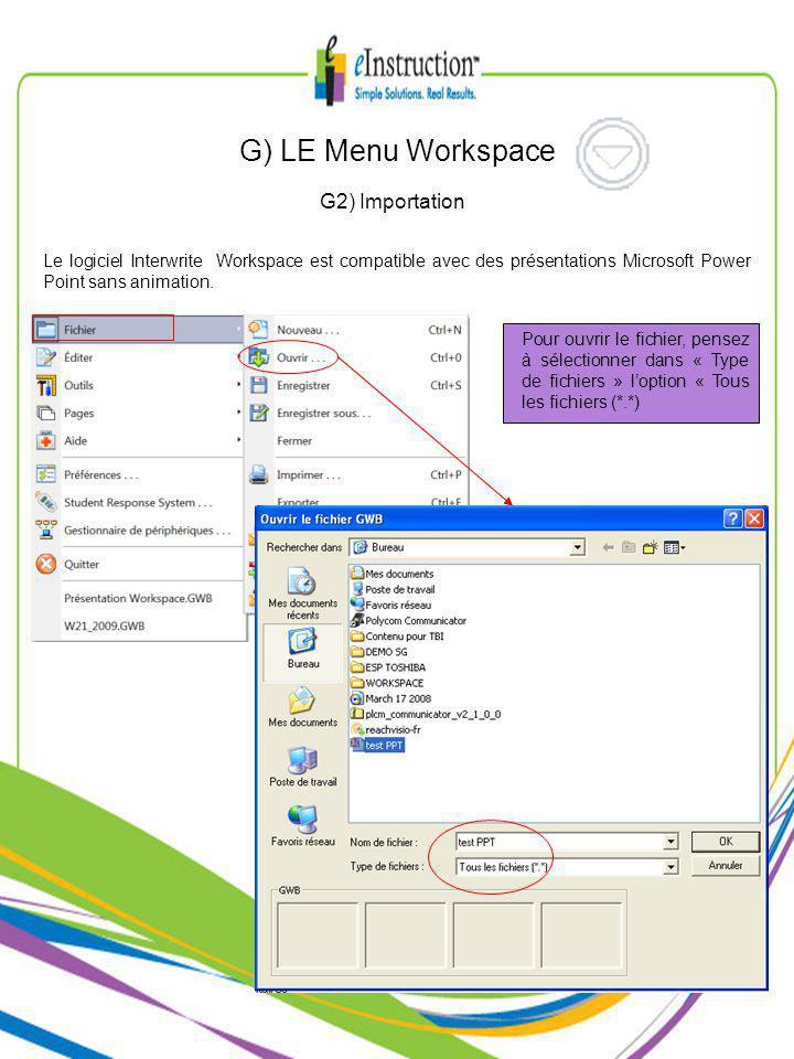 Le logiciel Interwrite Workspace est compatible avec des présentations Microsoft Power Point sans animation.