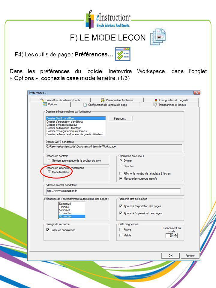 F) LE MODE LEÇON F4) Les outils de page : Préférences… Dans les préférences du logiciel Inetrwrire Workspace, dans longlet « Options », cochez la case mode fenêtre.