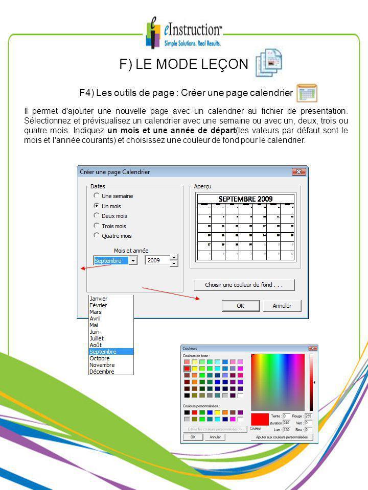 F) LE MODE LEÇON F4) Les outils de page : Créer une page calendrier Il permet d ajouter une nouvelle page avec un calendrier au fichier de présentation.