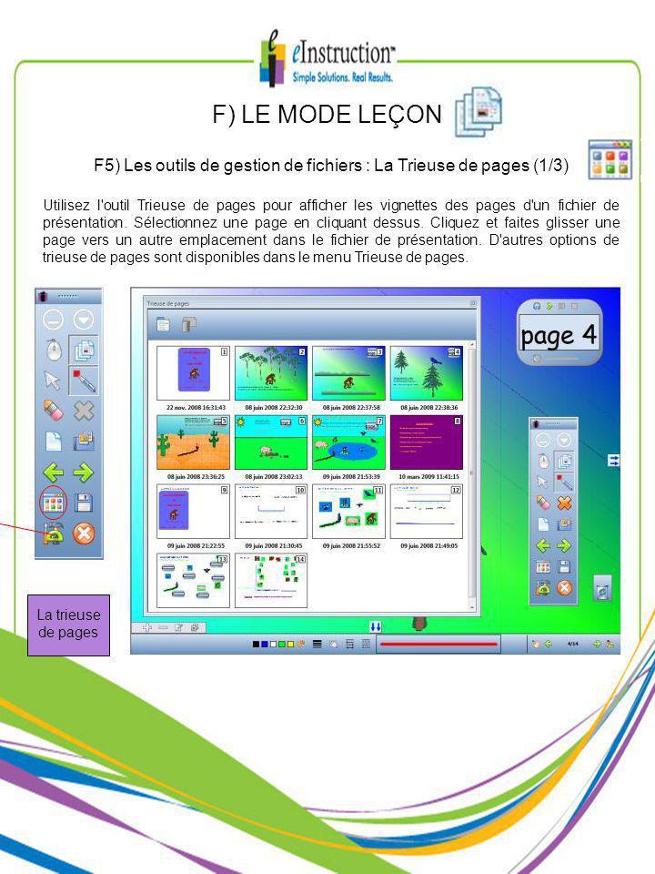 F) LE MODE LEÇON F5) Les outils de gestion de fichiers : La Trieuse de pages (1/3) Utilisez l outil Trieuse de pages pour afficher les vignettes des pages d un fichier de présentation.