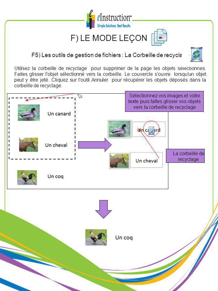 F) LE MODE LEÇON F5) Les outils de gestion de fichiers : La Corbeille de recyclage Utilisez la corbeille de recyclage pour supprimer de la page les objets sélectionnés.