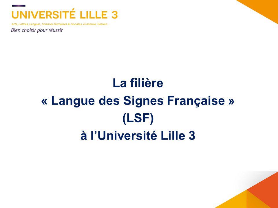 22 La filière « Langue des Signes Française » (LSF) à lUniversité Lille 3