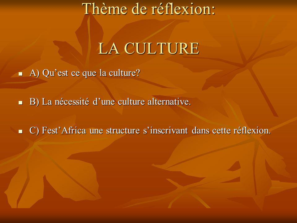 Thème de réflexion: LA CULTURE A) Quest ce que la culture.