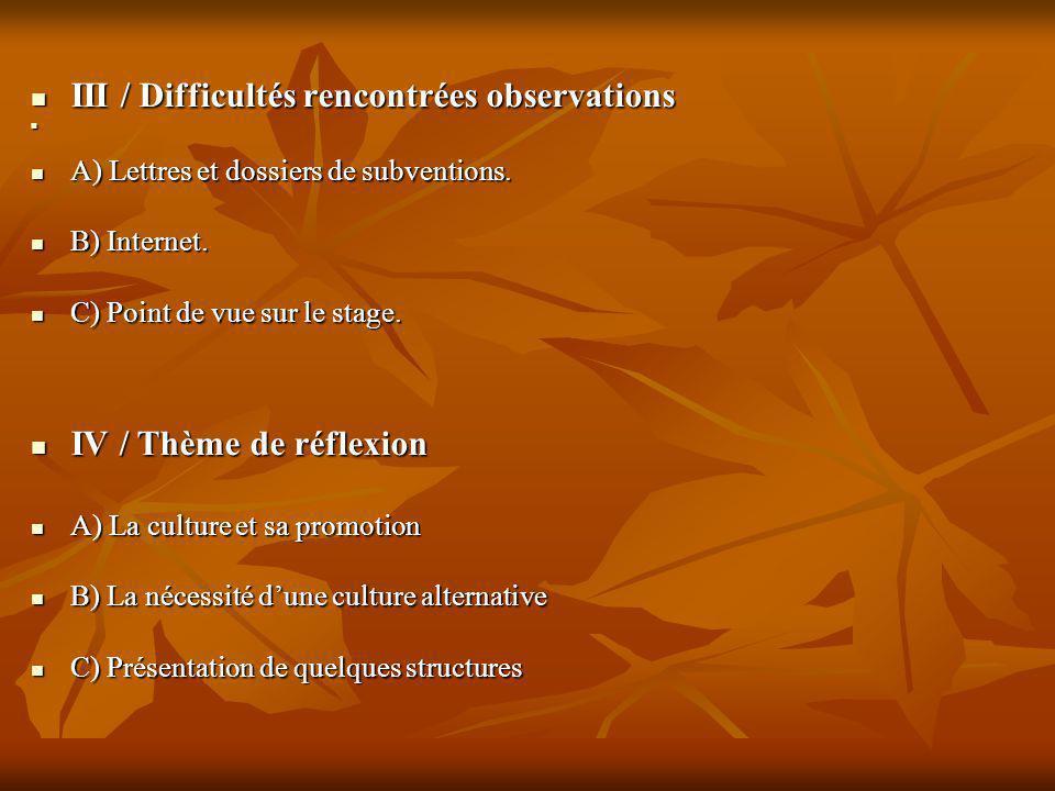 III / Difficultés rencontrées observations III / Difficultés rencontrées observations A) Lettres et dossiers de subventions.
