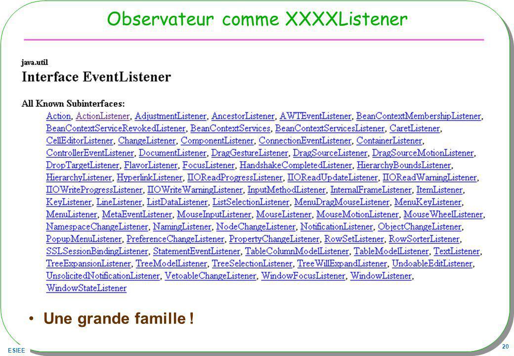 ESIEE 20 Observateur comme XXXXListener Une grande famille !