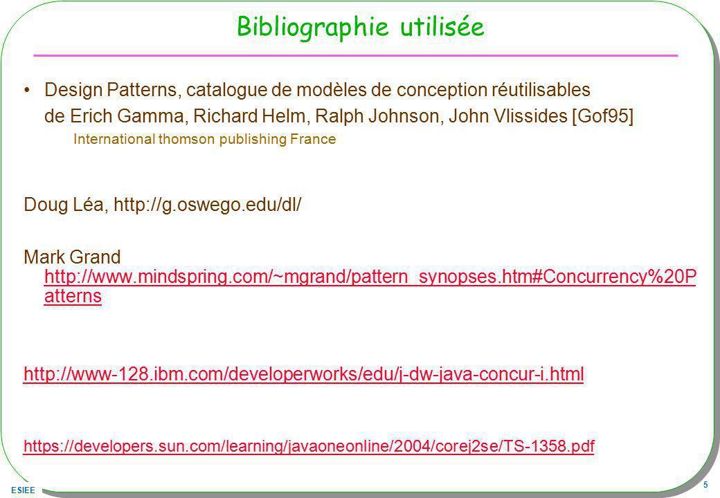 ESIEE 46 Les collections Accès en lecture seule Accès synchronisé –static Collection synchronizedCollection(Collection c) –static Collection unmodifiableCollection(Collection c) Collection c = Collections.synchronizedCollection( new ArrayList ()); Collection c1 = Collections.synchronizedCollection( new ArrayList ()); c1.add(3); c1 = Collections.unmodifiableCollection(c1);