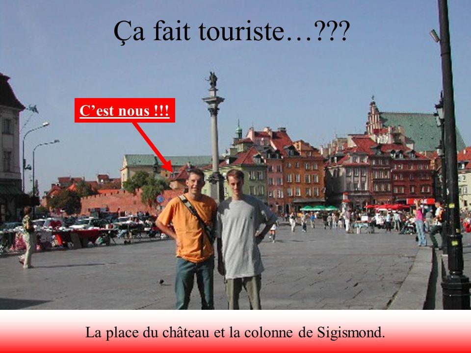 Ça fait touriste…??? La place du château et la colonne de Sigismond. Cest nous !!!