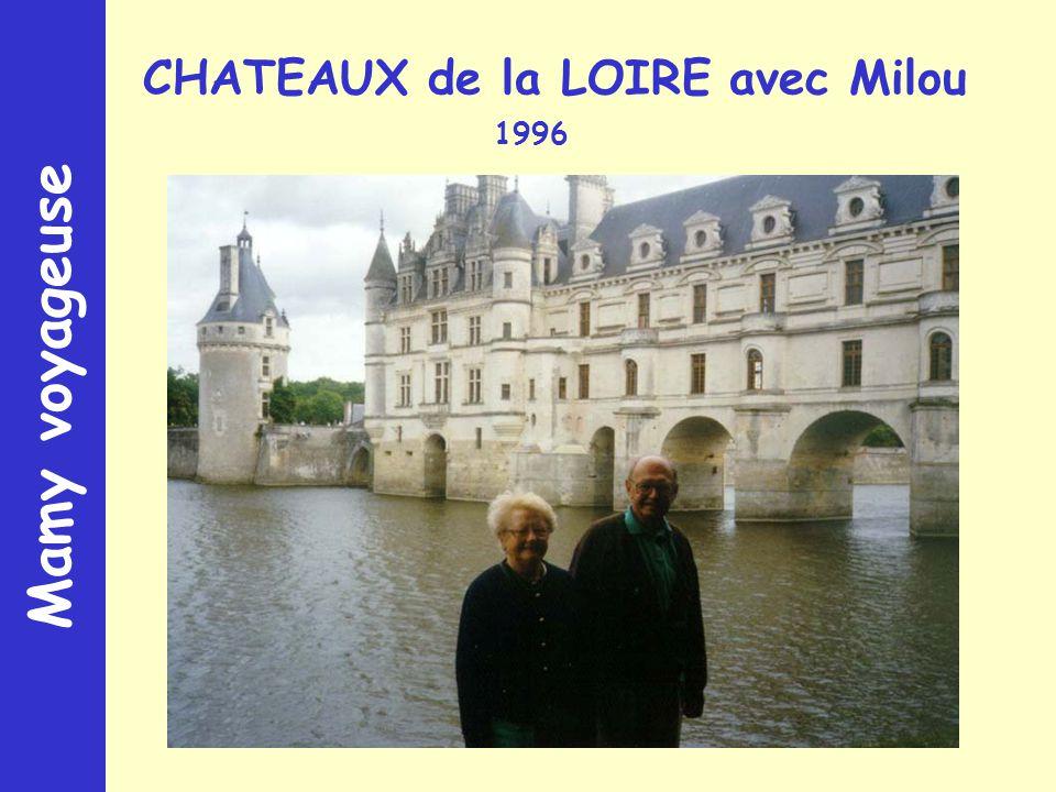 Mamy voyageuse CHATEAUX de la LOIRE avec Milou 1996