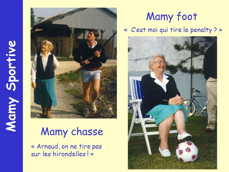 Mamy Sportive Mamy chasse Mamy foot « Arnaud, on ne tire pas sur les hirondelles ! » « Cest moi qui tire le penalty ? »
