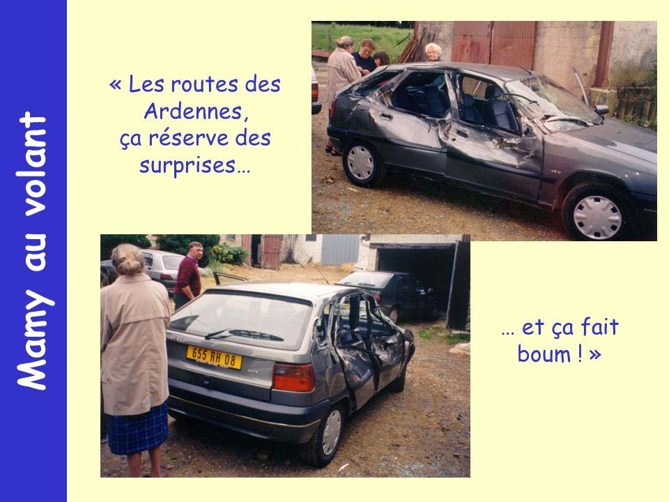 Mamy au volant « Les routes des Ardennes, ça réserve des surprises… … et ça fait boum ! »