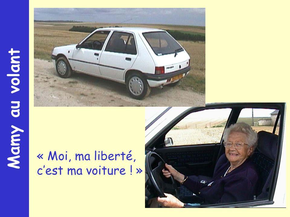Mamy au volant « Moi, ma liberté, cest ma voiture ! »