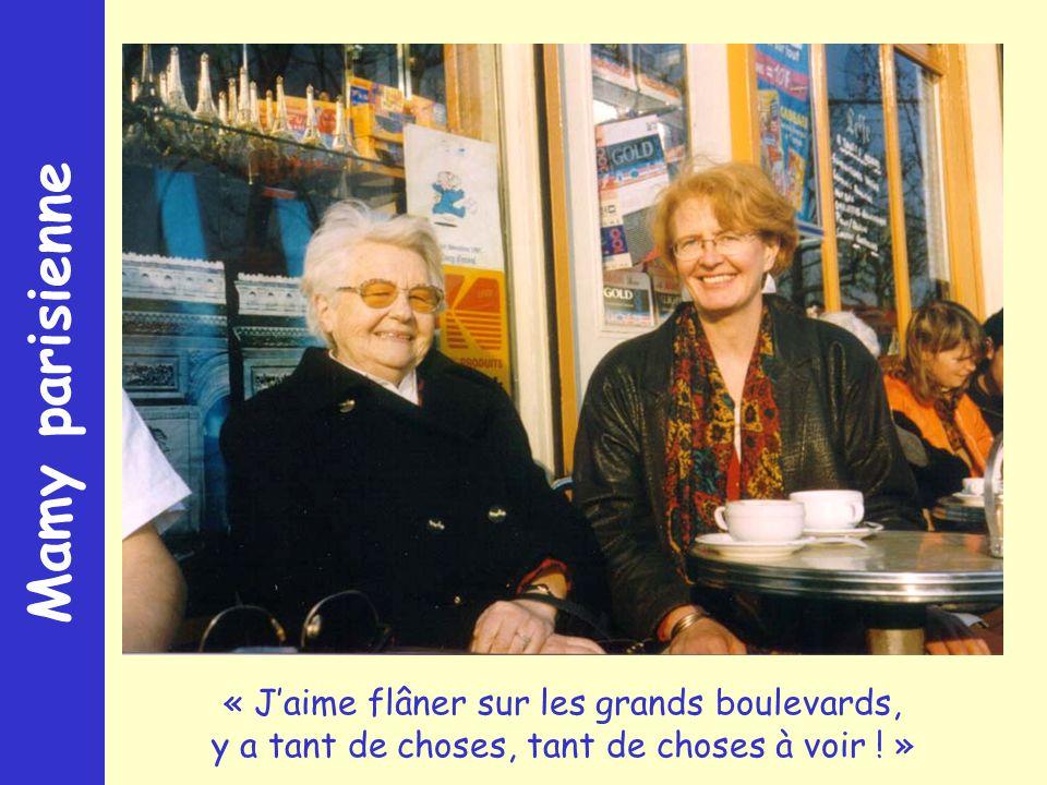 Mamy parisienne « Jaime flâner sur les grands boulevards, y a tant de choses, tant de choses à voir .