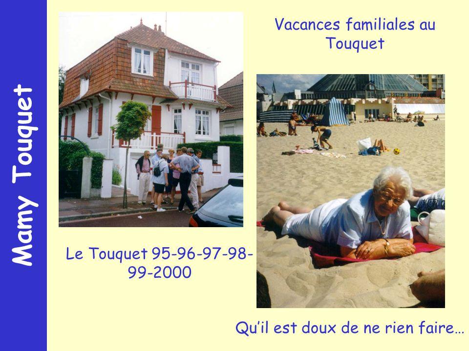 Mamy Touquet Le Touquet 95-96-97-98- 99-2000 Quil est doux de ne rien faire… Vacances familiales au Touquet