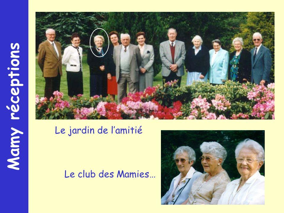Mamy réceptions Le jardin de lamitié Le club des Mamies…