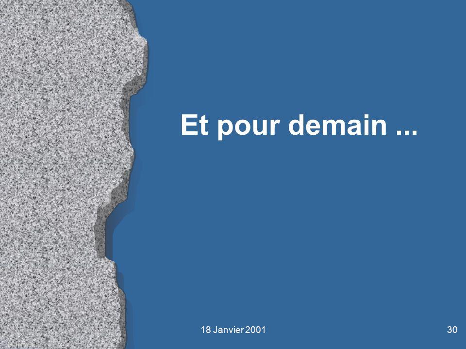 18 Janvier 200130 Et pour demain...