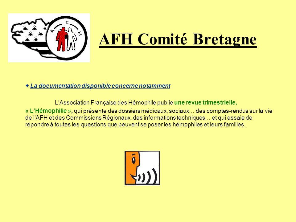 AFH Comité Bretagne Information « Lhémophile informé est libre de son choix » LAssociation Française des Hémophiles, affiliée à la Fédération Mondiale