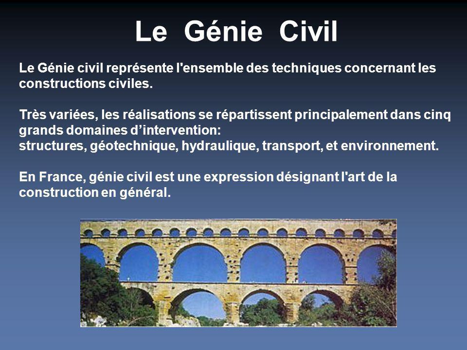 Le Génie Civil Le Génie civil représente l'ensemble des techniques concernant les constructions civiles. Très variées, les réalisations se répartissen