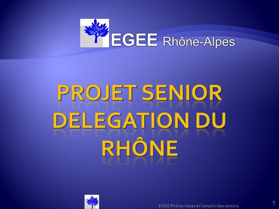 1 EGEE Rhône-Alpes et l'emploi des seniors.