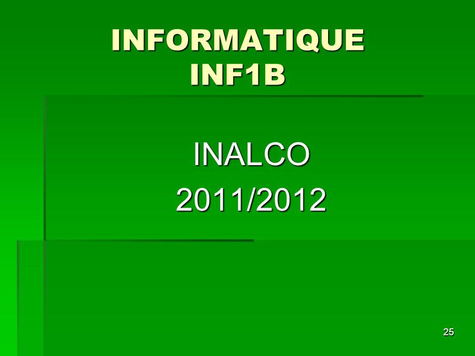 25 INALCO2011/2012 INFORMATIQUE INF1B