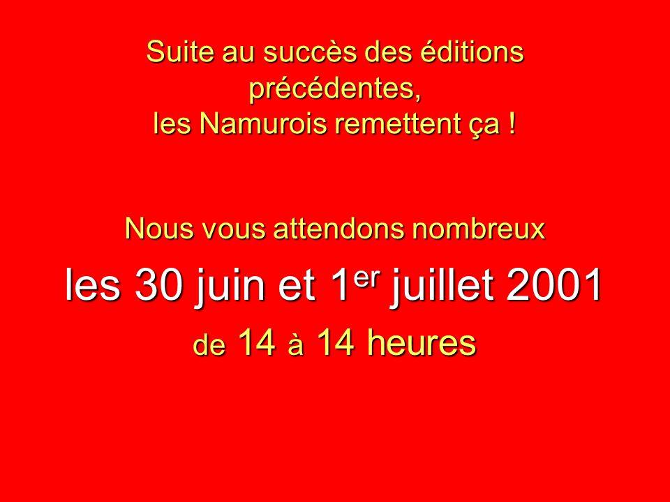 Suite au succès des éditions précédentes, les Namurois remettent ça .