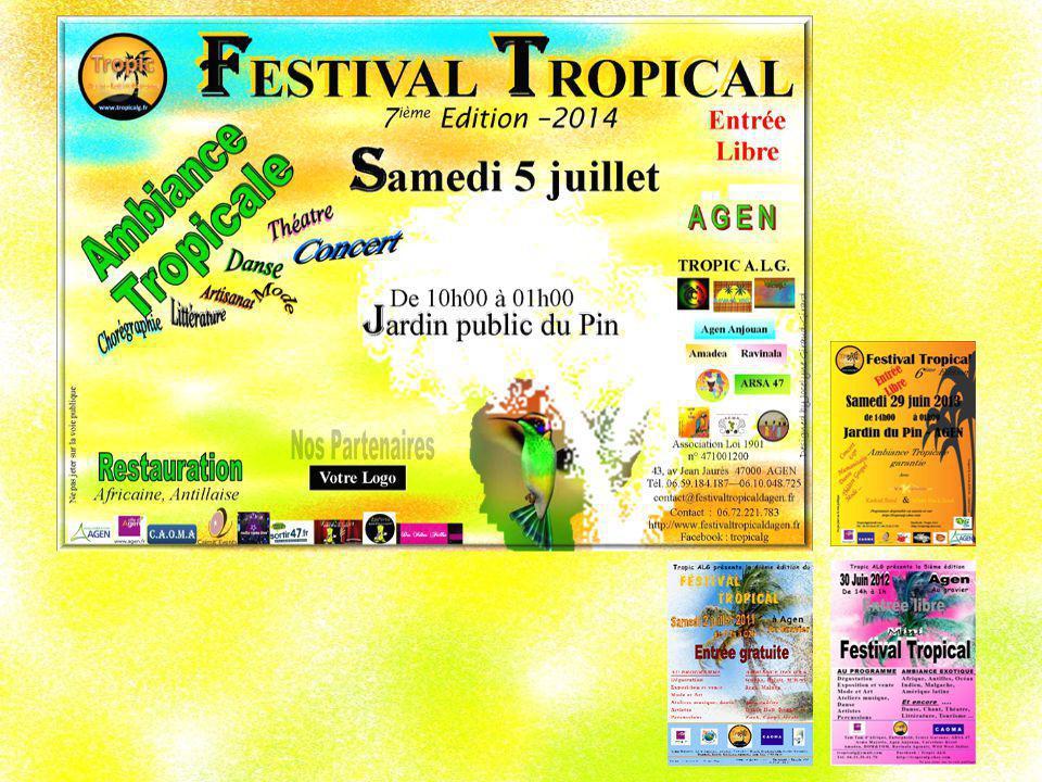 PRÉSENTATION DU FESTIVAL Le Festival Tropical d Agen ouvre la période estivale à Agen, au Jardin du Pin.