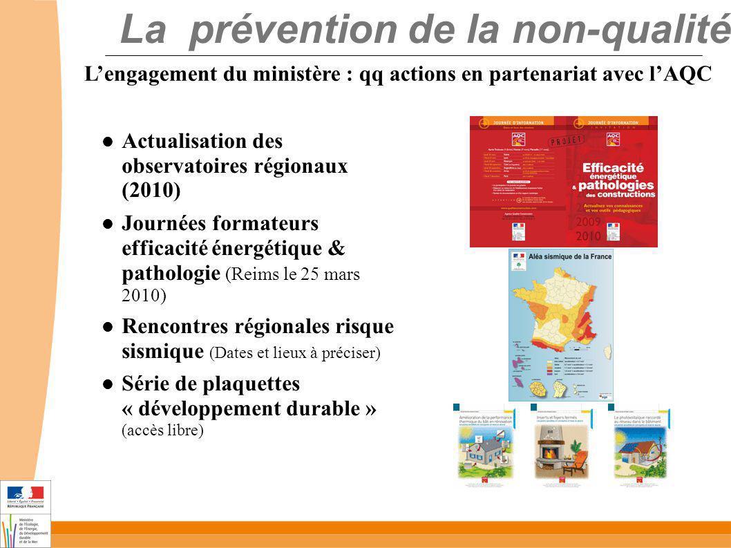 La prévention de la non-qualité Actualisation des observatoires régionaux (2010) Journées formateurs efficacité énergétique & pathologie (Reims le 25