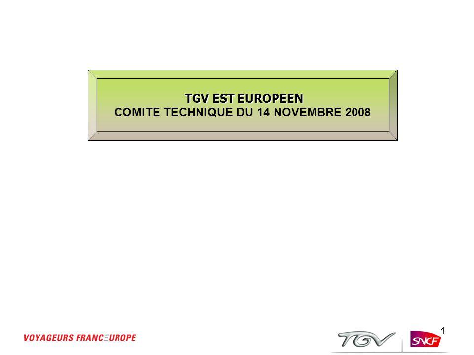 1 TGV EST EUROPEEN TGV EST EUROPEEN COMITE TECHNIQUE DU 14 NOVEMBRE 2008