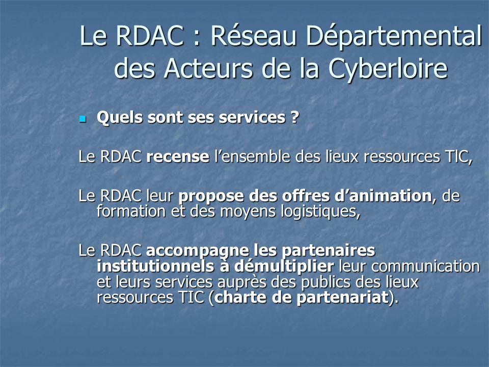 Le RDAC : Réseau Départemental des Acteurs de la Cyberloire Quels sont ses services .