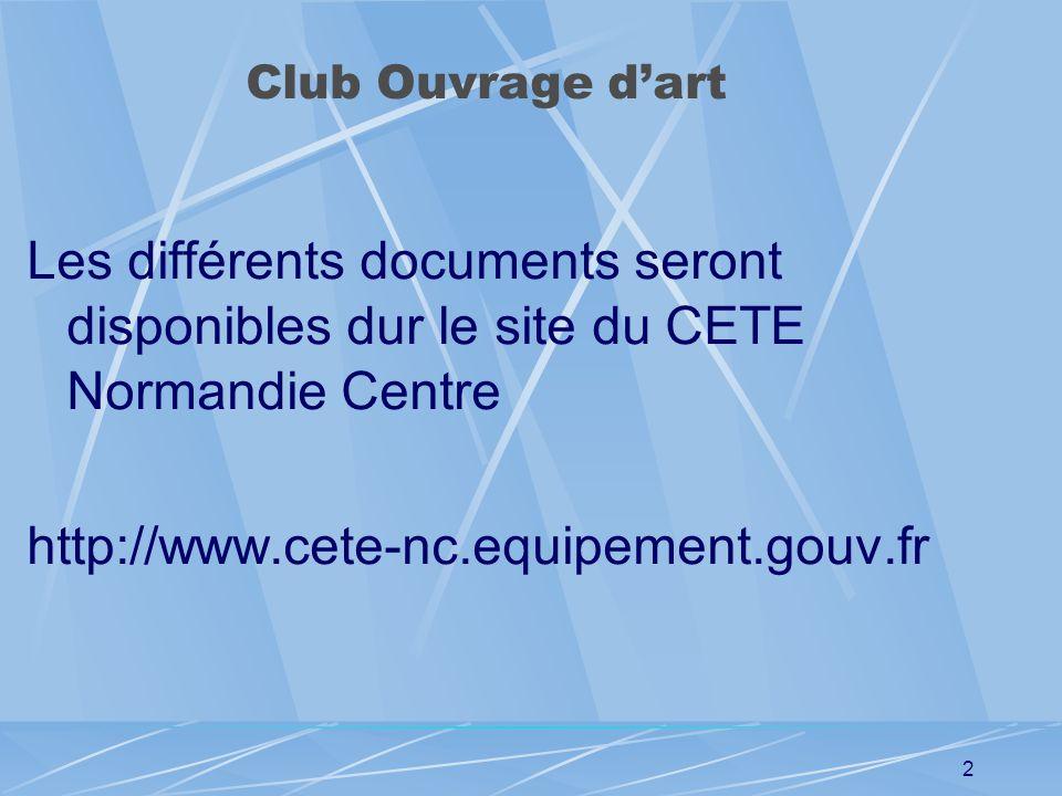 CLUB OUVRAGES D ART CETE NC - CIFP / le 5 juillet 2007