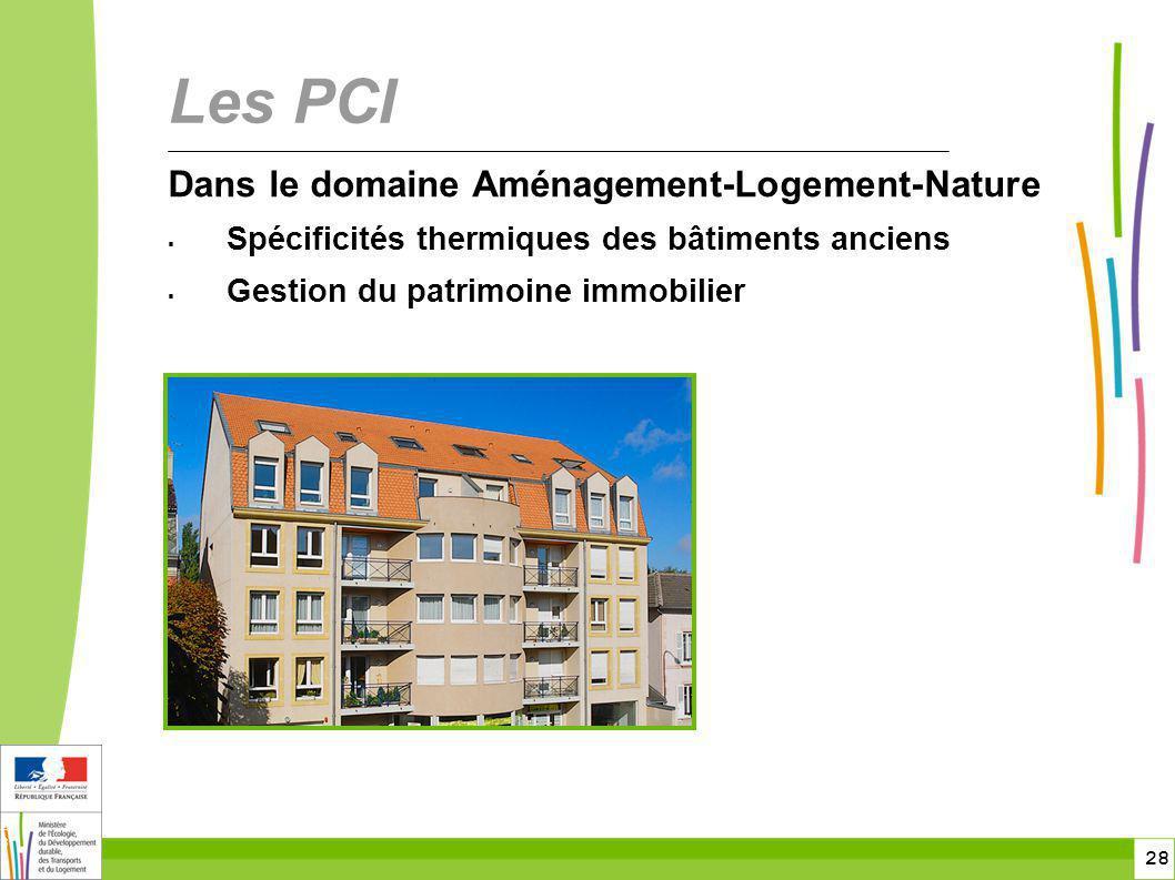 28 28 Dans le domaine Aménagement-Logement-Nature Spécificités thermiques des bâtiments anciens Gestion du patrimoine immobilier Les PCI
