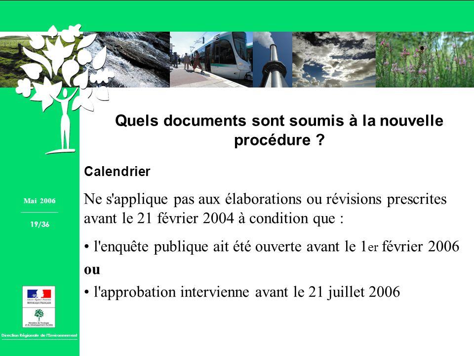 Direction Régionale de lEnvironnement Quels documents sont soumis à la nouvelle procédure ? Calendrier Ne s'applique pas aux élaborations ou révisions