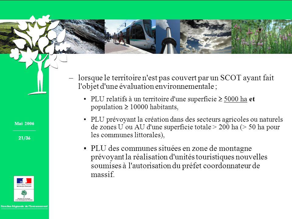 Direction Régionale de lEnvironnement –lorsque le territoire n'est pas couvert par un SCOT ayant fait l'objet d'une évaluation environnementale ; PLU