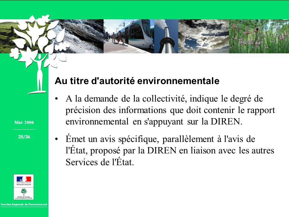 Direction Régionale de lEnvironnement Au titre d'autorité environnementale A la demande de la collectivité, indique le degré de précision des informat