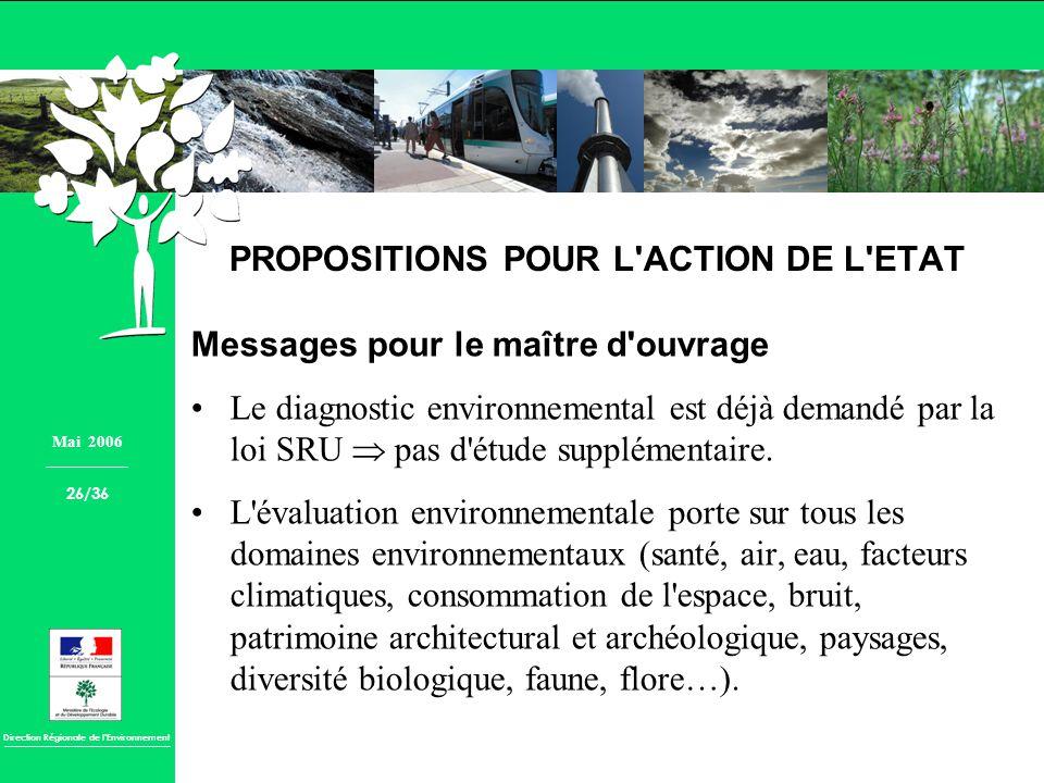 Direction Régionale de lEnvironnement PROPOSITIONS POUR L'ACTION DE L'ETAT Messages pour le maître d'ouvrage Le diagnostic environnemental est déjà de