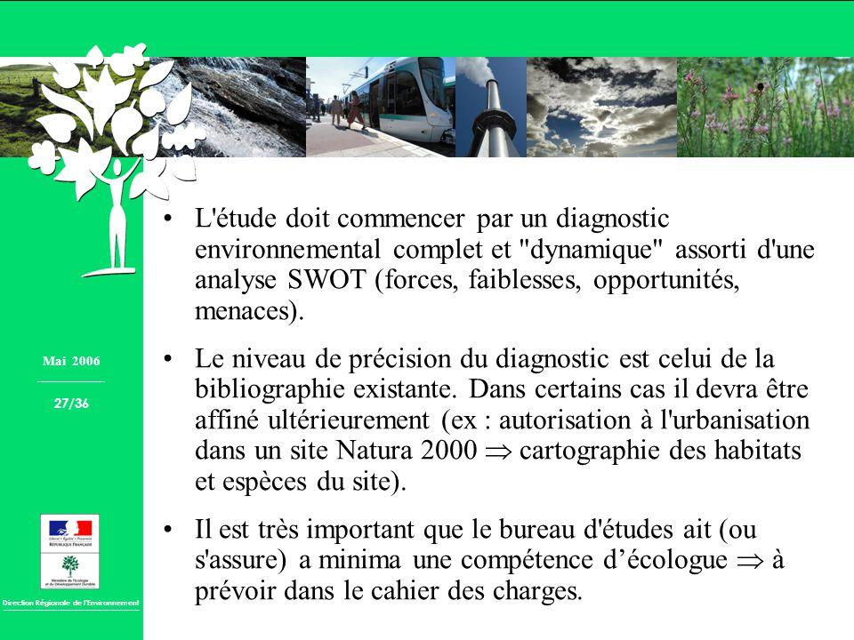 Direction Régionale de lEnvironnement L'étude doit commencer par un diagnostic environnemental complet et