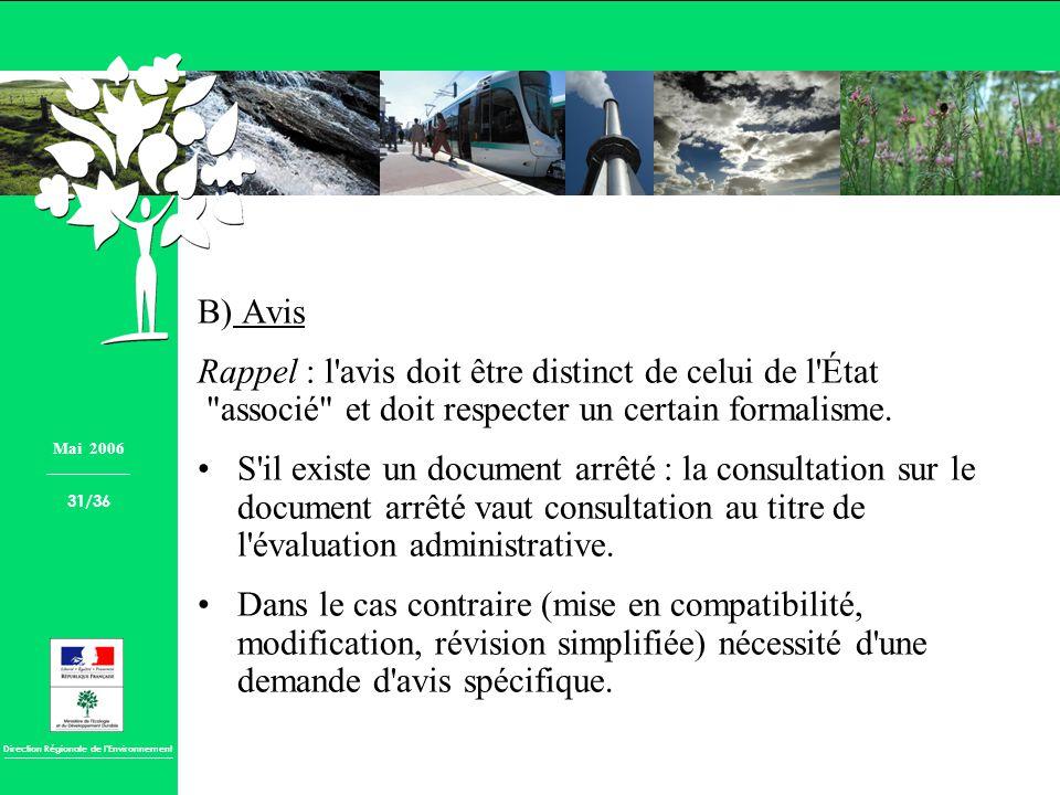 Direction Régionale de lEnvironnement B) Avis Rappel : l'avis doit être distinct de celui de l'État