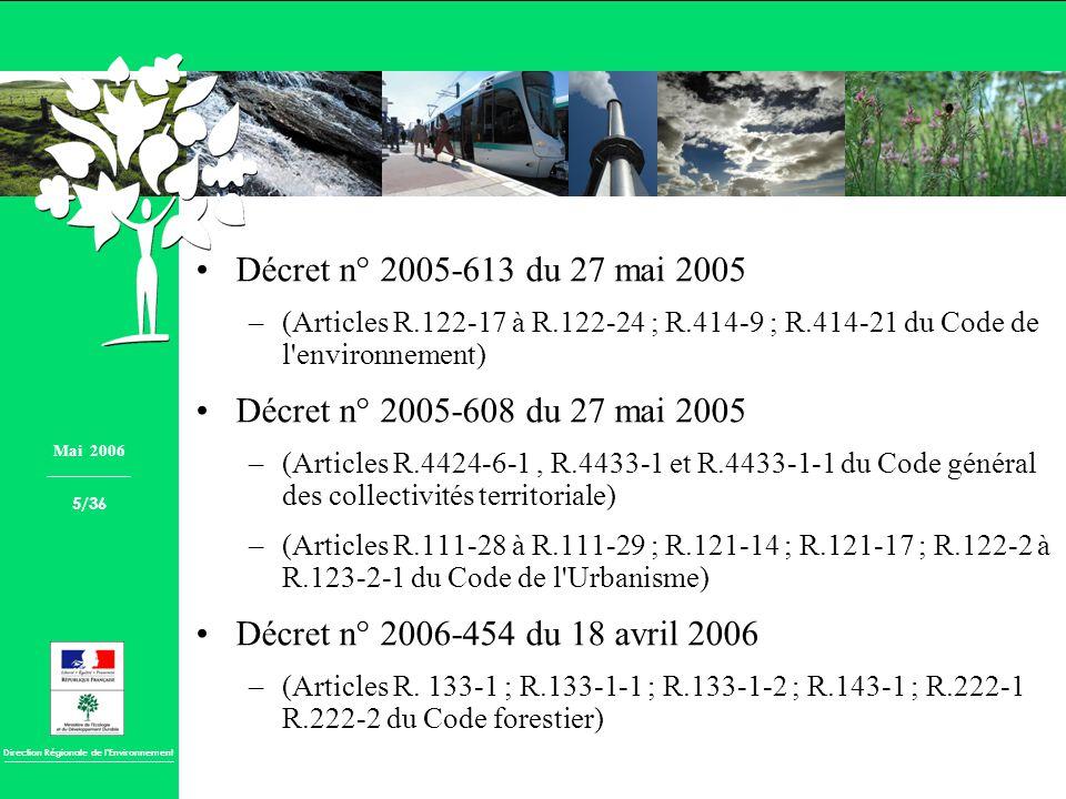 Direction Régionale de lEnvironnement Décret n° 2005-613 du 27 mai 2005 –(Articles R.122-17 à R.122-24 ; R.414-9 ; R.414-21 du Code de l'environnement