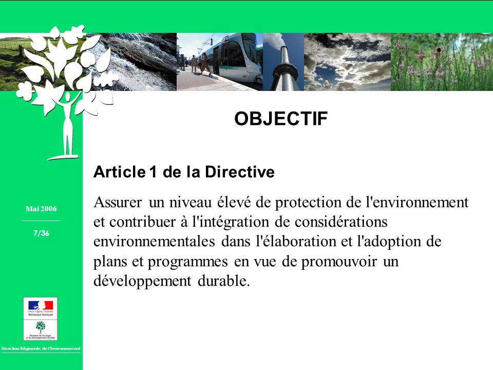 Direction Régionale de lEnvironnement OBJECTIF Article 1 de la Directive Assurer un niveau élevé de protection de l'environnement et contribuer à l'in