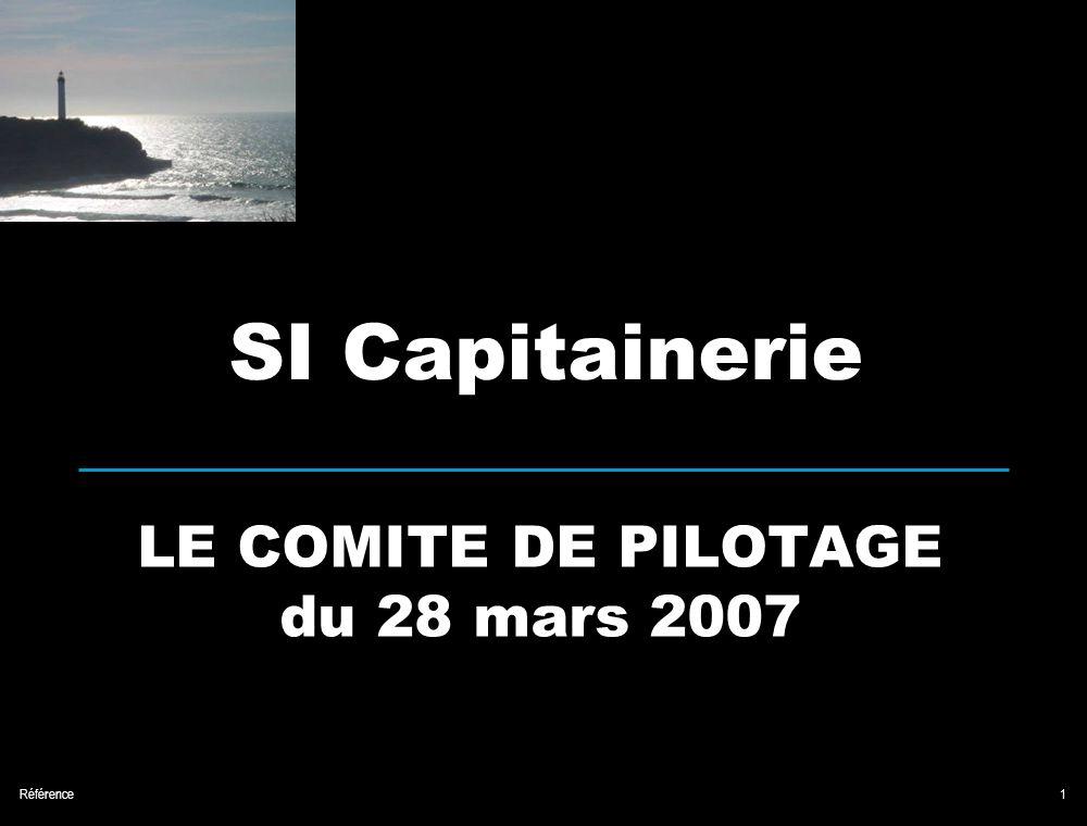 Référence1 LE COMITE DE PILOTAGE du 28 mars 2007 SI Capitainerie