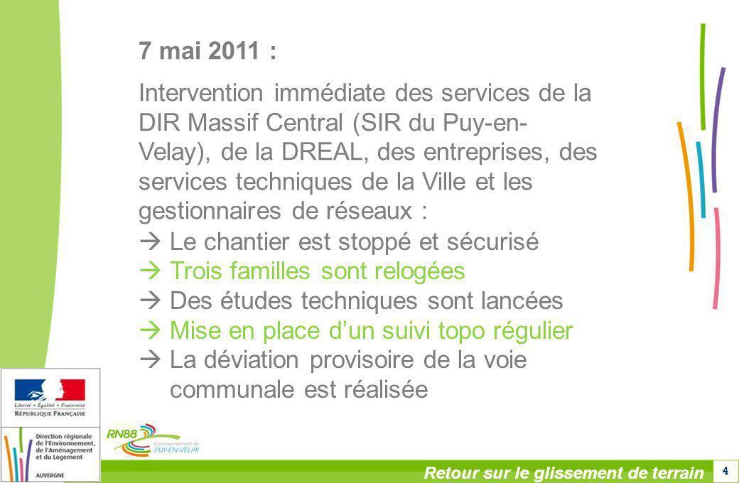 4 7 mai 2011 : Intervention immédiate des services de la DIR Massif Central (SIR du Puy-en- Velay), de la DREAL, des entreprises, des services techniq
