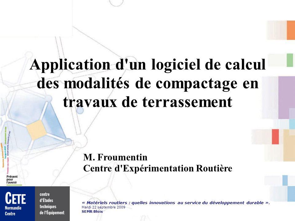 « Matériels routiers : quelles innovations au service du développement durable ». Mardi 22 septembre 2009 SEMR Blois Application d'un logiciel de calc