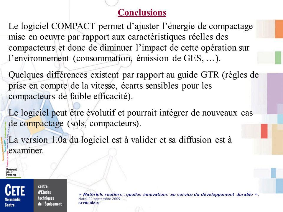 « Matériels routiers : quelles innovations au service du développement durable ». Mardi 22 septembre 2009 SEMR Blois Conclusions Le logiciel COMPACT p