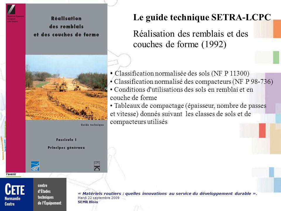 « Matériels routiers : quelles innovations au service du développement durable ». Mardi 22 septembre 2009 SEMR Blois Le guide technique SETRA-LCPC Réa