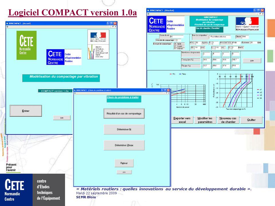 « Matériels routiers : quelles innovations au service du développement durable ». Mardi 22 septembre 2009 SEMR Blois Logiciel COMPACT version 1.0a Pri