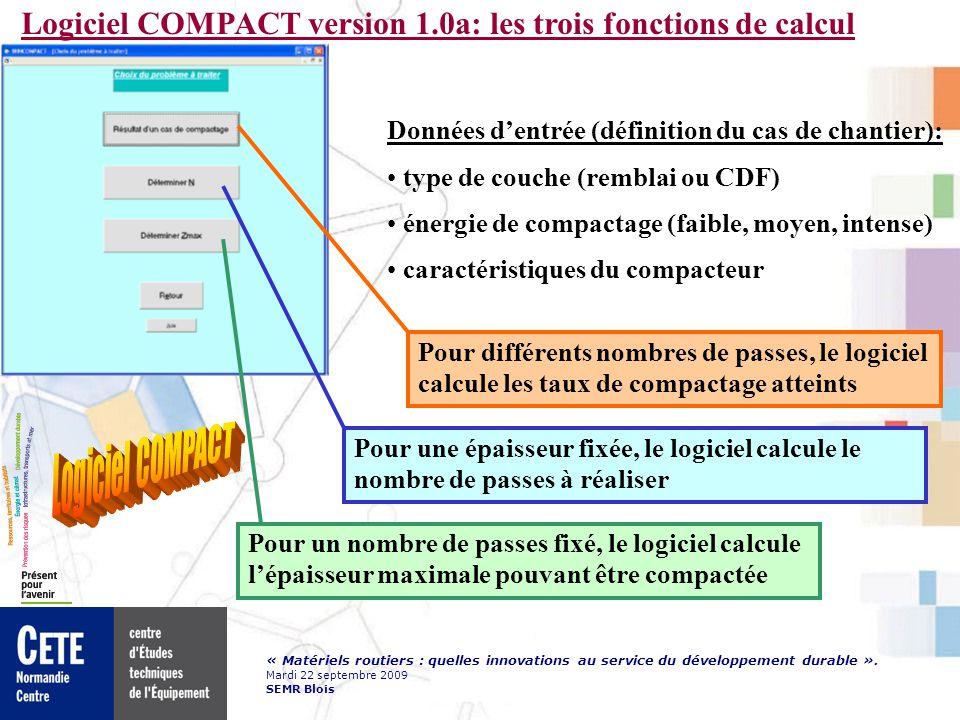« Matériels routiers : quelles innovations au service du développement durable ». Mardi 22 septembre 2009 SEMR Blois Logiciel COMPACT version 1.0a: le